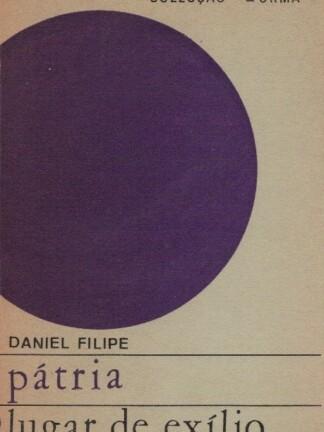 Pátria Lugar de Exílio de Daniel Filipe
