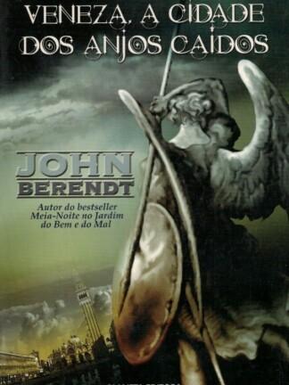 Veneza a Cidade dos Anjos Caídos de John Berendt