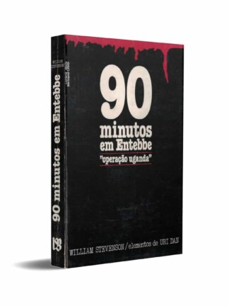 90 Minutos em Entebbe de William Stevenson