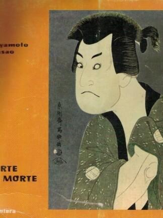Da Arte e da Morte de Miyamoto Masao