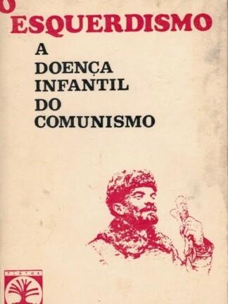 O Esquerdismo: a Doença Infantil do Comunista de V. I. Lénine