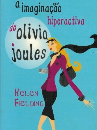 Imaginação Hiperactiva de Olivia Joules de Helen Fielding