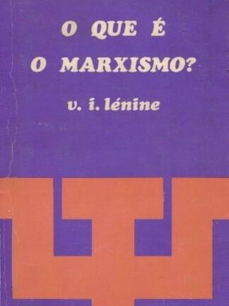 O Que é o Marxismo de V. I. Lénine