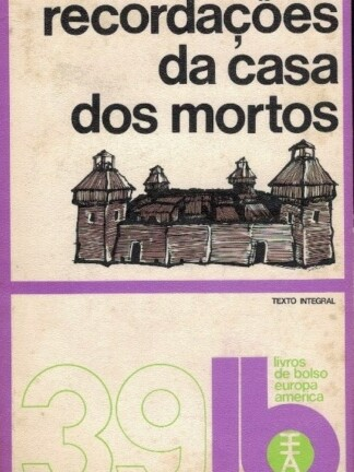 Recordações da Casa dos Mortos de Fédor Dostoievski