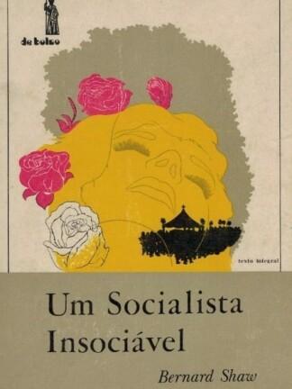 Um Socialista Insociável de Bernard Shaw