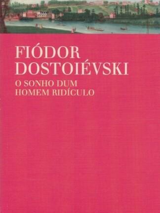 O Sonho Dum Homem Rídiculo de Fédor Dostoievski