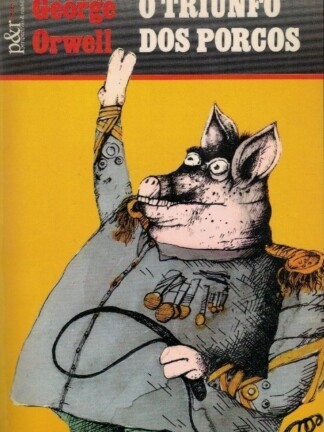 O Triunfo dos Porcos de George Orwell