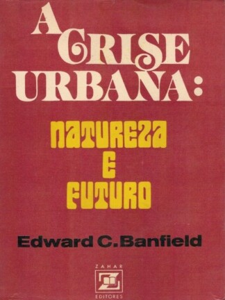 A Crise Urbana de Edward C. Banfield