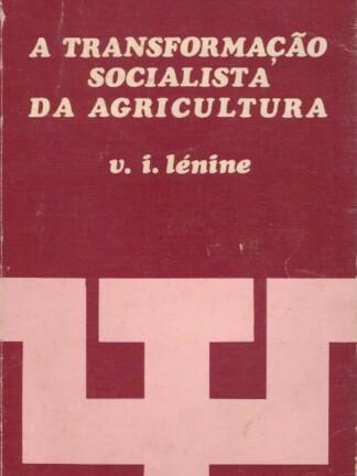 A Transformação Socialista da Agricultura de V. I. Lénine
