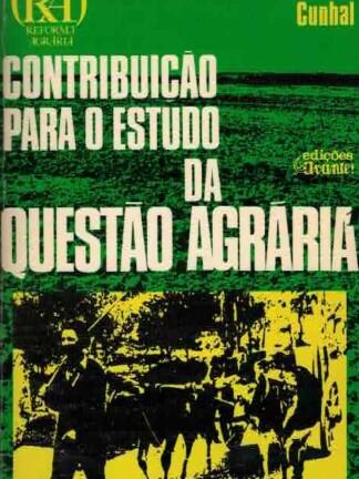Contribuição para o Estudo da Questão Agrária de Álvaro Cunhal