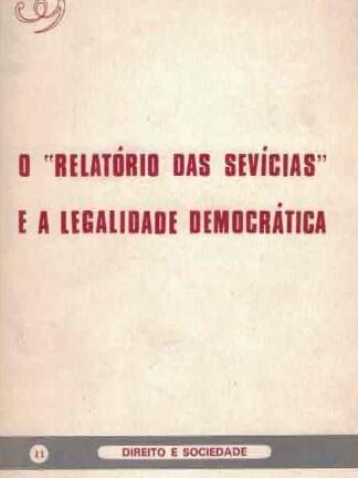 """O """"Relatório das Sevícias"""" e Legalidade Democrática Orlando de Carvalho"""