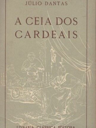 A Ceia dos Cardeais de Júlio Dantas