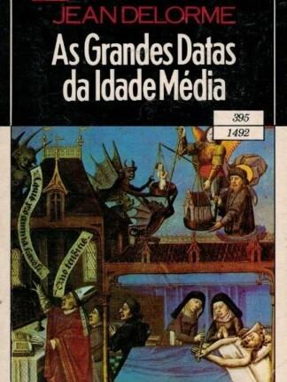 As Grandes Datas da Idade Média de Jean Delorme