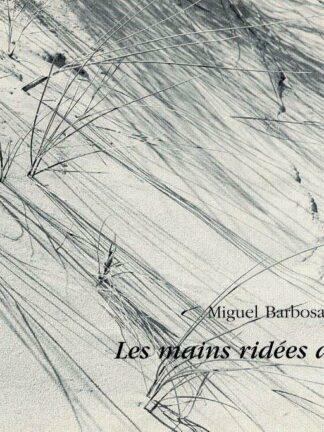 Les Mains Ridées de la Mer de Miguel Barbosa