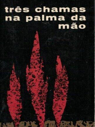 Três Chamas na Palma da Mão de José Manuel Mendes
