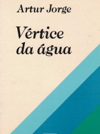 Vértice da Água de Artur Jorge