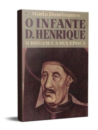 O Infante D. Henrique de Mário Domingues