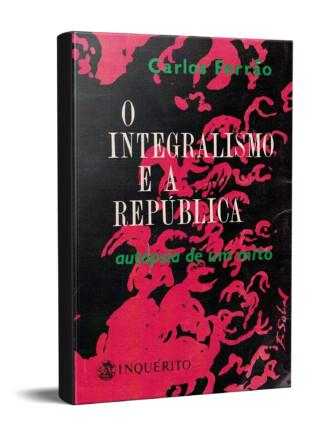 O Integralismo e a República (2º Vol.) de Carlos Ferrão