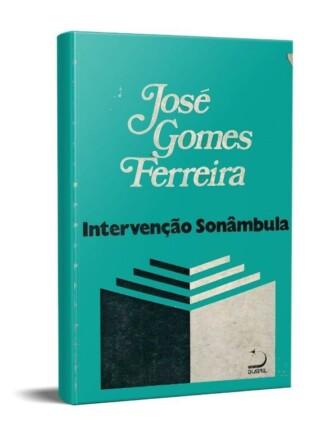 Intervenção Sonâmbula de José Gomes Ferreira