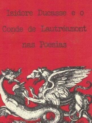 Isidore Ducasse e o Conde de Lautréamont nas Poesias de Raoul Vaneigem