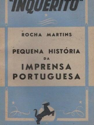 Pequena História da Imprensa Portuguesa de Rocha Martins