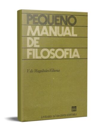 Pequeno Manual de Filosofia de Vasco de Magalhães Vilhena