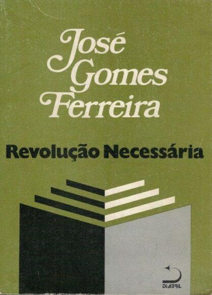 Revolução Necessária de José Gomes Ferreira