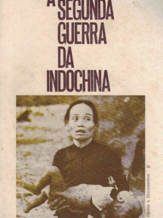 A Segunda Guerra da Indochina de Wilfred Burchett