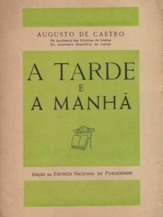 A Tarde e a Manhã de Augusto de Castro
