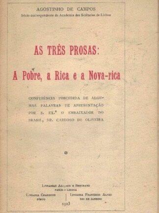 As Três Prosas A Pobre a Rica e a Nova-Rica de Agostinho de Campos