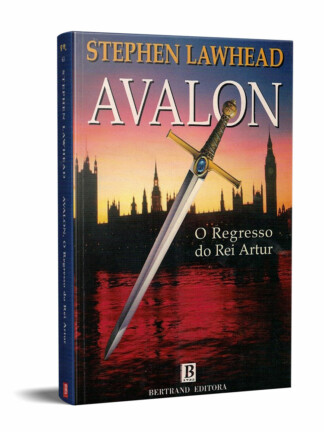 Avalon: o Regresso do Rei de Stephen Lawhead