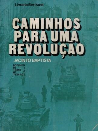 Caminhos para uma Revolução de Jacinto Baptista