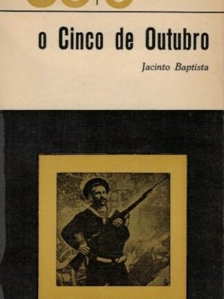 O Cinco de Outubro de Jacinto Baptista