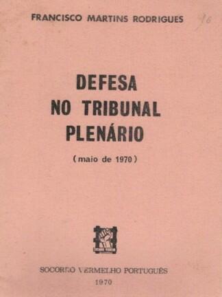 Defesa no Tribunal Plenário de Francisco Martins Rodrigues