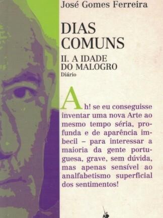 Dias Comuns II - A Idade do Malogro de José Gomes Ferreira