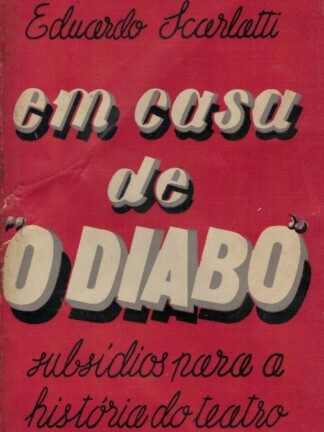 Em Casa do Diabo: Subsídios para a História do Teatro de Eduardo Scarlatti