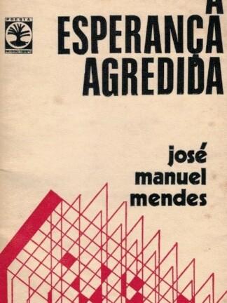 A Esperança Agredida de José Manuel Mendes