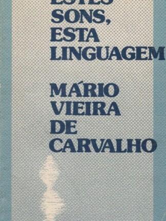 Estes Sons, Esta Linguagem de Mário Vieira de Carvalho