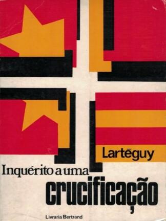 Inquérito a uma Crucificação de Jean Lartéguy