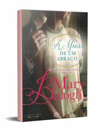 A Magia de um Abraço de Mary Balogh