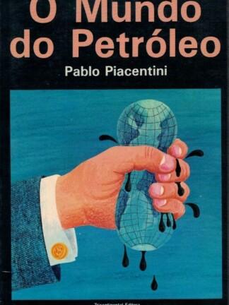 O Mundo do Petróleo de Pablo Piacentini