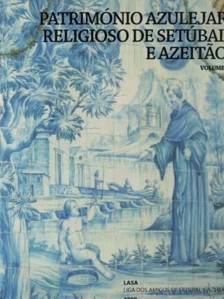 Património Azulejar Religioso de Setúbal e Azeitão de Isabel Peraboa de Deus