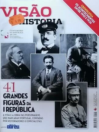 41 Grandes Figuras da I República de Visão História