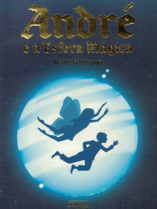 André e a Esfera Mágica de Manuela Gonzaga