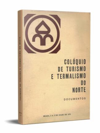 Colóquio de Turismo e Termalismo do Norte de Viriato José Amaral Nunes