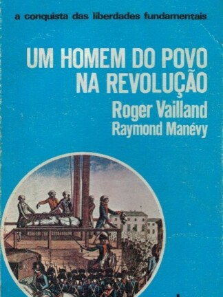 Um Homem do Povo na Revolução de Roger Vailland