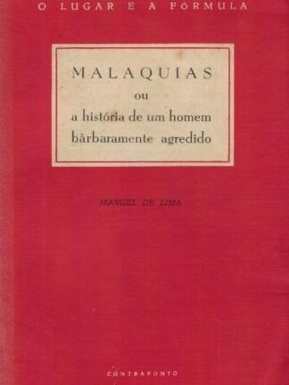 Malaquias ou a História de um Homem Barbaramente Agredido de Manuel de Lima
