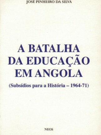 A Batalha da Educação em Angola de José Pinheiro da Silva