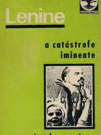 Catástrofe Iminente e os Meios da Conjurar de V. I. Lenine
