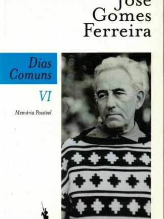 Dias Comuns VI de José Gomes Ferreira